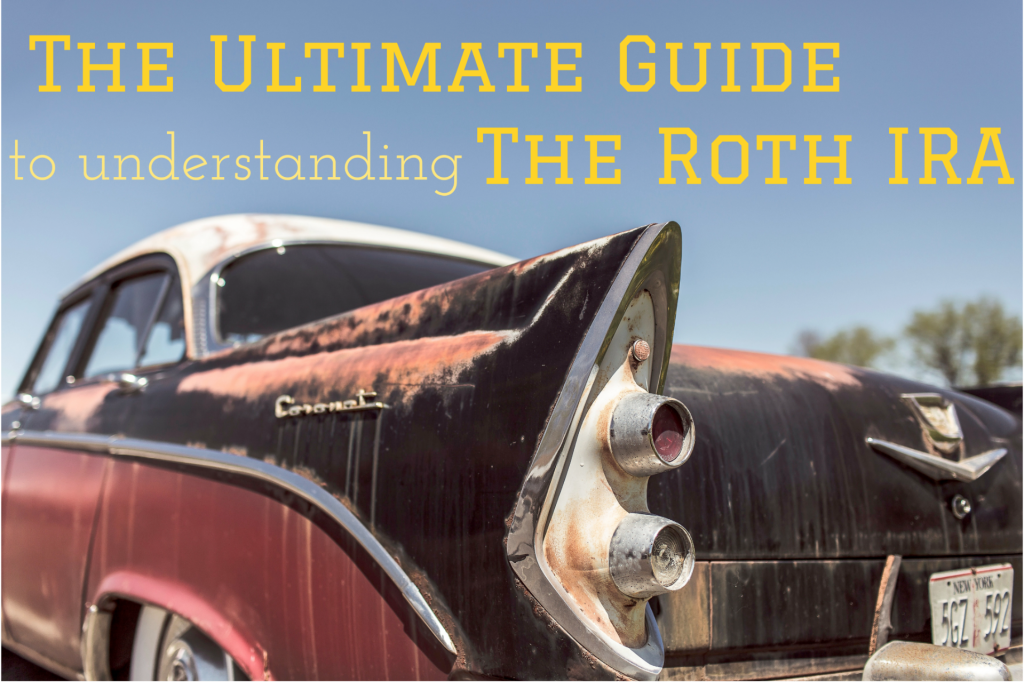 Roth IRA - The Ultimate Guide