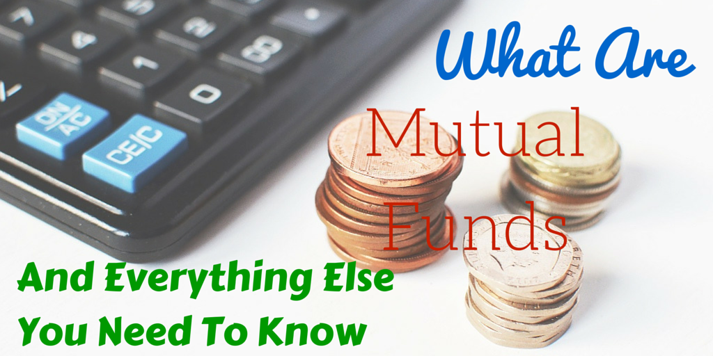 What Are Mutual Funds And Everything Else You Need to Know