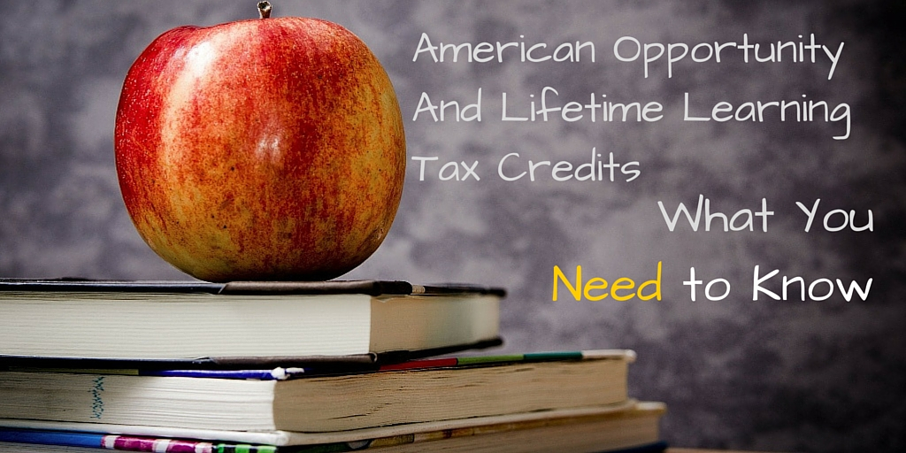 American Opportunity and Lifetime Learning Tax Credits What You Need to Know