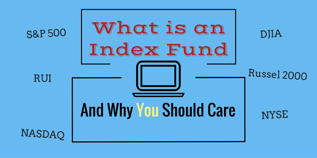 What is an Index Fund and Why You Should Care