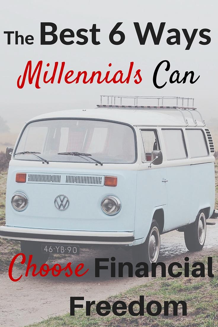 The Best 6 Ways Millennials can choose finanical freedom