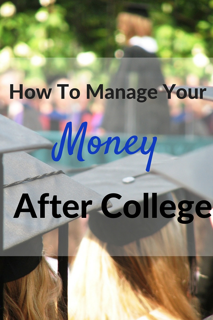 How To Manage Your Money After College