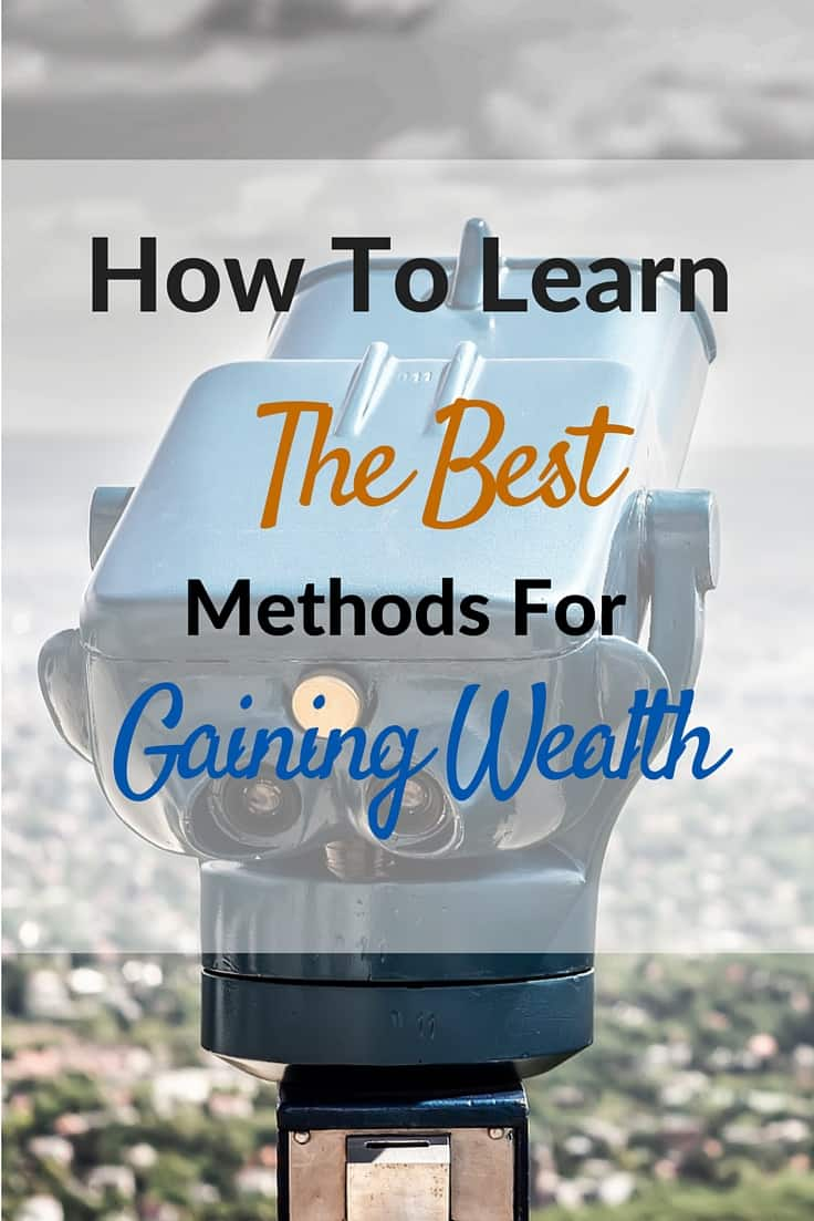 How To Learn The Best Methods For Gaining Wealth