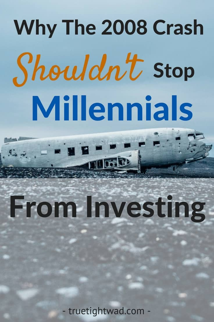 Why The 2008 Crash Shouldn't Stop Millennials From Investing