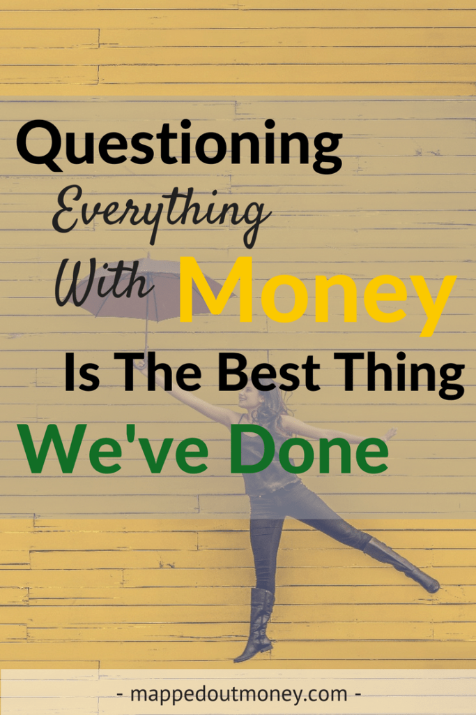 questioning-everything-with-money-is-the-best-thing-weve-done