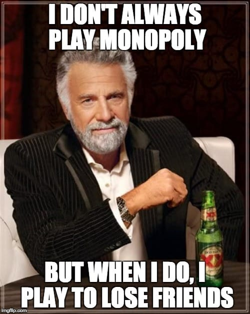 i-dont-always-play-monopoly