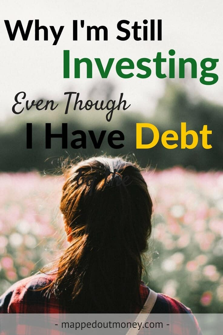 Why I'm Investing Even Though I'm Still in Debt